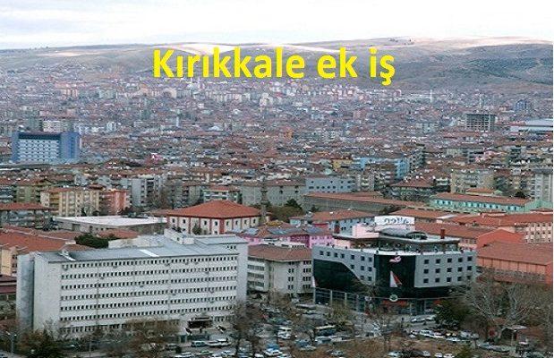 Kırıkkale'de Ek İş Piyasası