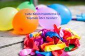 Balon Paketleme İşi Yaparak Para Kazan
